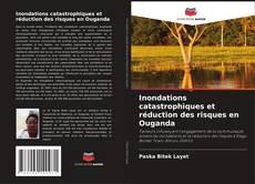 Capa do livro de Inondations catastrophiques et réduction des risques en Ouganda