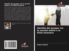 Portada del libro de Identità del gruppo: tra la società madre e le filiali straniere