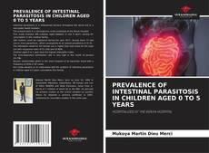 Bookcover of PREVALENCE OF INTESTINAL PARASITOSIS IN CHILDREN AGED 0 TO 5 YEARS