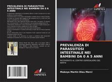 PREVALENZA DI PARASSITOSI INTESTINALE NEI BAMBINI DA 0 A 5 ANNI kitap kapağı