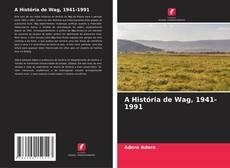 Copertina di A História de Wag, 1941-1991