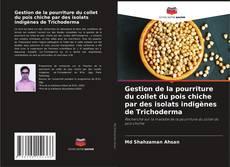 Buchcover von Gestion de la pourriture du collet du pois chiche par des isolats indigènes de Trichoderma