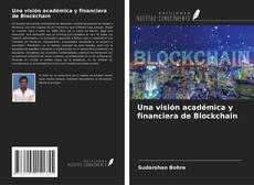 Couverture de Una visión académica y financiera de Blockchain