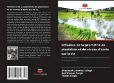 Influence de la géométrie de plantation et du niveau d'azote sur le riz kitap kapağı