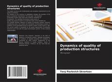 Capa do livro de Dynamics of quality of production structures