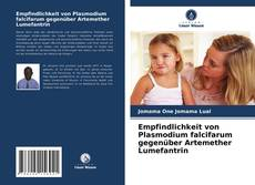 Portada del libro de Empfindlichkeit von Plasmodium falcifarum gegenüber Artemether Lumefantrin