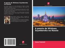 Borítókép a  A poesia de Wisława Szymborska na Rússia - hoz