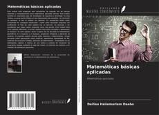 Copertina di Matemáticas básicas aplicadas