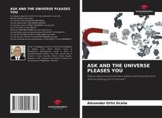 Capa do livro de ASK AND THE UNIVERSE PLEASES YOU