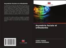 Asymétrie faciale et orthodontie kitap kapağı