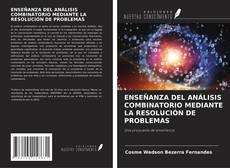 Portada del libro de ENSEÑANZA DEL ANÁLISIS COMBINATORIO MEDIANTE LA RESOLUCIÓN DE PROBLEMAS