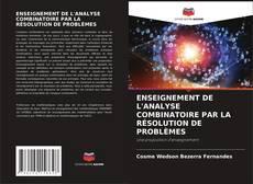ENSEIGNEMENT DE L'ANALYSE COMBINATOIRE PAR LA RÉSOLUTION DE PROBLÈMES kitap kapağı
