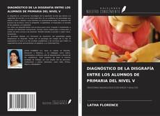 Portada del libro de DIAGNÓSTICO DE LA DISGRAFÍA ENTRE LOS ALUMNOS DE PRIMARIA DEL NIVEL V