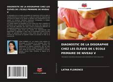 DIAGNOSTIC DE LA DISGRAPHIE CHEZ LES ÉLÈVES DE L'ÉCOLE PRIMAIRE DE NIVEAU V kitap kapağı