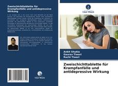 Bookcover of Zweischichttablette für Krampfanfälle und antidepressive Wirkung