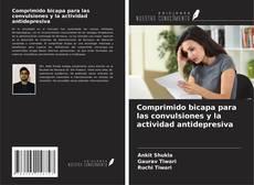 Capa do livro de Comprimido bicapa para las convulsiones y la actividad antidepresiva