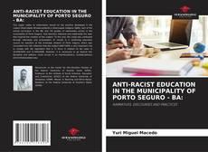 Capa do livro de ANTI-RACIST EDUCATION IN THE MUNICIPALITY OF PORTO SEGURO - BA:
