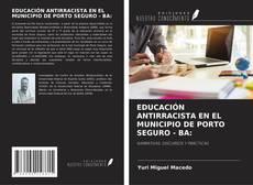 Capa do livro de EDUCACIÓN ANTIRRACISTA EN EL MUNICIPIO DE PORTO SEGURO - BA: