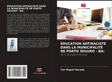 ÉDUCATION ANTIRACISTE DANS LA MUNICIPALITÉ DE PORTO SEGURO - BA: kitap kapağı