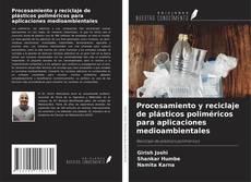 Capa do livro de Procesamiento y reciclaje de plásticos poliméricos para aplicaciones medioambientales