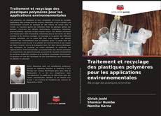 Traitement et recyclage des plastiques polymères pour les applications environnementales kitap kapağı