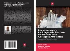 Buchcover von Processamento e Reciclagem de Plásticos Poliméricos para Aplicações Ambientais