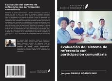 Couverture de Evaluación del sistema de referencia con participación comunitaria