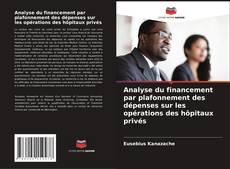 Borítókép a  Analyse du financement par plafonnement des dépenses sur les opérations des hôpitaux privés - hoz