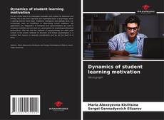 Bookcover of Dynamics of student learning motivation