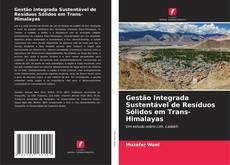 Bookcover of Gestão Integrada Sustentável de Resíduos Sólidos em Trans-Himalayas