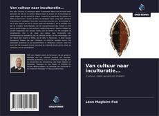 Bookcover of Van cultuur naar inculturatie...