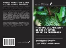 Portada del libro de MÉTODOS DE APLICACIÓN DE H2O2 Y ESTRÉS SALINO EN GUANÁBANA