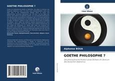 Buchcover von GOETHE PHILOSOPHE ?