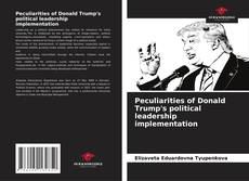 Bookcover of Peculiarities of Donald Trump's political leadership implementation