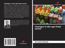 Bookcover of Changes in the agri-food sector
