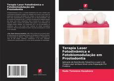 Bookcover of Terapia Laser Fotodinâmica e Fotobiomodulação em Prostodontia