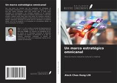 Portada del libro de Un marco estratégico omnicanal