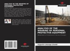 Bookcover of ANALYSIS OF THE WEARING OF PERSONAL PROTECTIVE EQUIPMENT