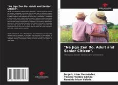 """Bookcover of """"Ne Jigo Zen Do. Adult and Senior Citizen""""."""