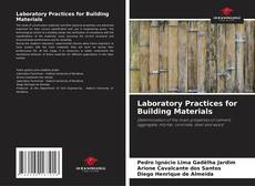 Bookcover of Laboratory Practices for Building Materials