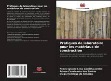 Buchcover von Pratiques de laboratoire pour les matériaux de construction
