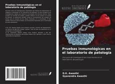 Borítókép a  Pruebas inmunológicas en el laboratorio de patología - hoz