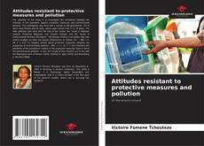 Bookcover of Attitudes resistant to protective measures and pollution