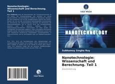 Bookcover of Nanotechnologie: Wissenschaft und Berechnung. Teil 1