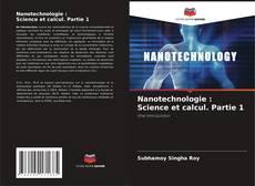 Couverture de Nanotechnologie : Science et calcul. Partie 1