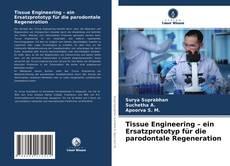 Tissue Engineering – ein Ersatzprototyp für die parodontale Regeneration的封面