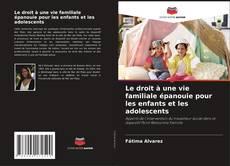 Portada del libro de Le droit à une vie familiale épanouie pour les enfants et les adolescents