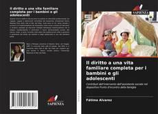 Copertina di Il diritto a una vita familiare completa per i bambini e gli adolescenti