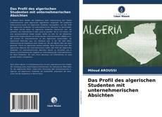 Обложка Das Profil des algerischen Studenten mit unternehmerischen Absichten