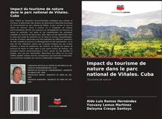 Impact du tourisme de nature dans le parc national de Viñales. Cuba的封面